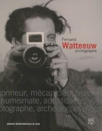 Fernand Watteeuw, photographe : 1913-2003
