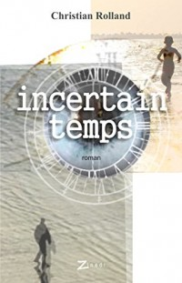 Incertain Temps