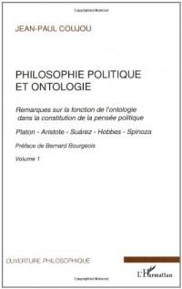 Philosophie politique et ontologie : Tome 1, Remarques sur la fonction de l'ontologie dans la construction de la pensée politique