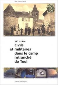 Civils et militaires dans le camp retranché de Toul 1871-1914