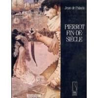 Pierrot fin-de-siècle, ou, Les métamorphoses d'un masque