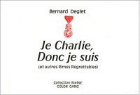 JE CHARLIE, DONC JE SUIS (et autres Rimes Regrettables)