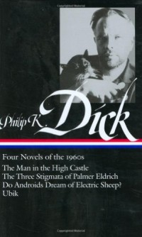 Philip K. Dick: Four Novels of the 1960s