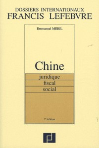 Chine : Juridique, fiscal, social