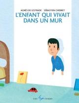L'enfant qui vivait dans un mur