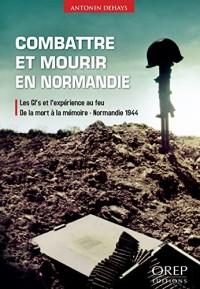 Combattre et mourir en Normandie