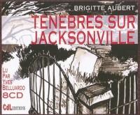 Ténèbres sur Jacksonville 8 CD
