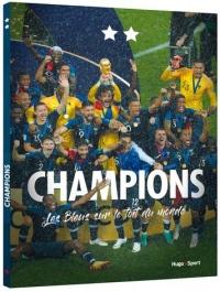 Champions, les Bleus sur le Toit du Monde
