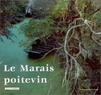 Le Marais poitevin : De Niort à l'océan par la Venise verte