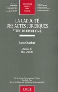 La caducité des actes juridiques : Etude de droit civil