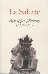 La Salette : Apocalypse, pélerinage et littérature (1846-1996)