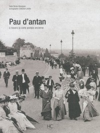 Pau d'antan : A travers la carte postale ancienne
