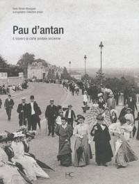 Pau d'antan : A travers la carte postale ancienne