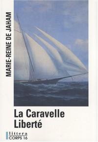 La Caravelle Liberté