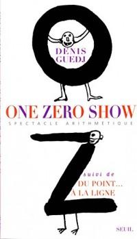 One Zéro Show. Du point à la ligne
