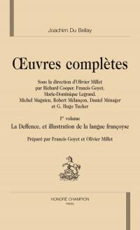 Oeuvres complètes : Tome 1, La Deffence, et illustration de la langue françoyse