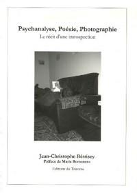 Psychanalyse, Poésie, Photographie : Le récit d'une introspection