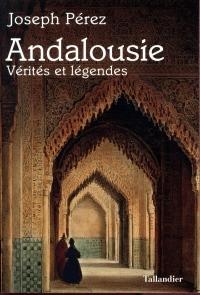 Andalousie - Vérités et légendes