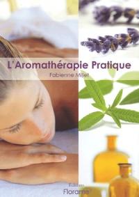 L'Aromathérapie Pratique