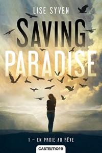 Saving Paradise T1 - En proie au rêve