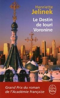 Le Destin de Iouri Voronine - Grand Prix du Roman de l'Académie Française 2005