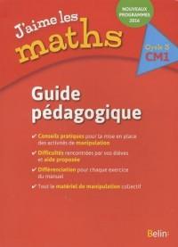 J'aime les maths CM1 : Guide pédagogique
