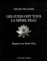 Les juins ont tous la même peau : Rapport sur Boris Vian