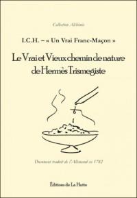 Le Vrai et Vieux Chemin de nature de Hermès-Trismegiste