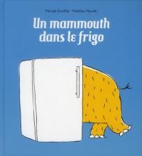 Mammouth Dans le Frigo (un)