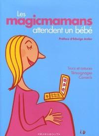 Les magicmamans attendent un bébé
