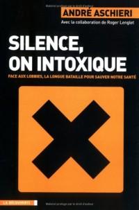 Silence, on intoxique : Face aux lobbies, la longue bataille pour sauver notre santé