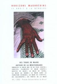 Horizons maghrébins, N° 48/2003 : Des tours de main autour de la Méditerranée