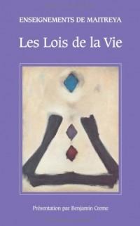 Les Lois de la Vie : Les enseignements de Maitreya