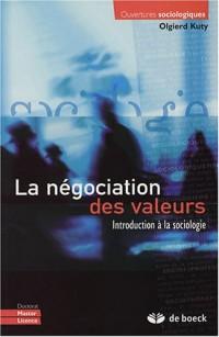 La négociation des valeurs : Introduction à la sociologie