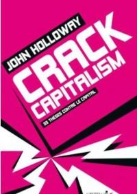 Crack capitalism : 33 thèses contre le capital