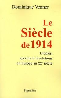 Le Siècle de 1914