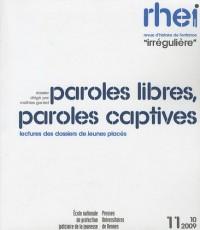 Revue d'histoire de l'enfance, Tome 10, Novembre 20 : Paroles libres,, paroles captives