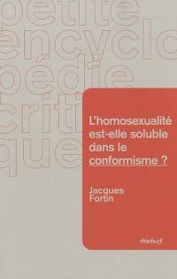 L'homosexualité est-elle soluble dans le conformisme ?