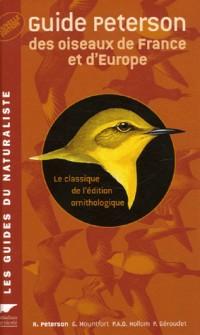 Guide Peterson des oiseaux de France et d'Europe : Le classique de l'édition ornithologique