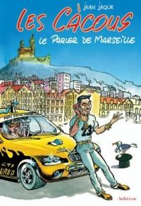 Les Càcous : Le parler de Marseille