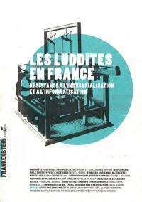 Les luddites en France : Résistance à l'industrialisation et à l'informatisation