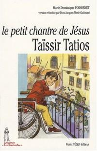 Le petit chantre de Jésus : Taïssir Tatios