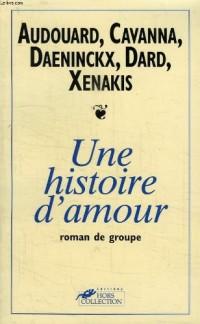 Une histoire d'amour : roman de groupe