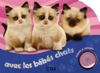 Ecoute et compte : Avec les bébés chats - Dès 2 ans (Eveil / Livre sonore)
