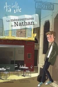 Plus belle la vie, Tome 1 : Les mésaventures de Nathan
