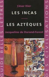 les Incas, les Aztèques