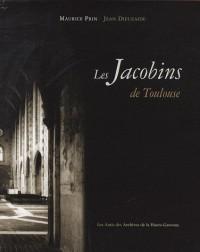 L'ensemble conventuel des Jacobins de Toulouse : Son histoire, son architecture, son sauvetage et sa renaissance