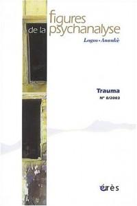 Trauma, numéro 8 : Figures de la psychanalyse