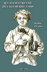 Les aventures de Huckleberry Finn: - Edition illustrée par 71 gravures