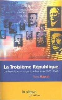 La Troisième République : Une République qui n'a pas su se faire aimer, 1870-1940